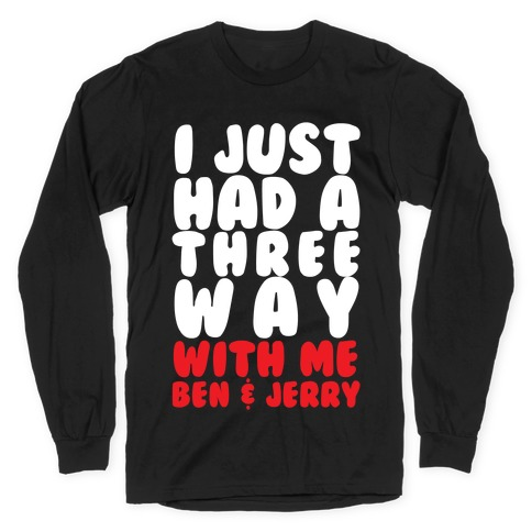 Three Way With Ben & Jerry Long Sleeve T-Shirt