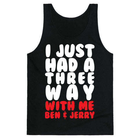 Three Way With Ben & Jerry Tank Top