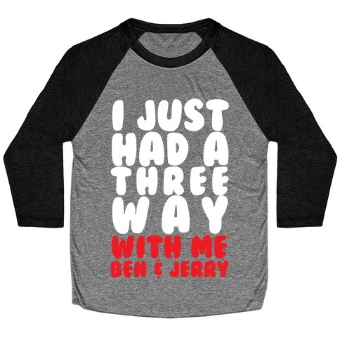 Three Way With Ben & Jerry Baseball Tee
