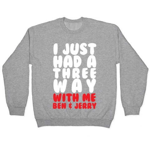 Three Way With Ben & Jerry Pullover