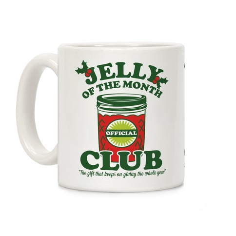 Jelly of the Month Club Coffee Mug