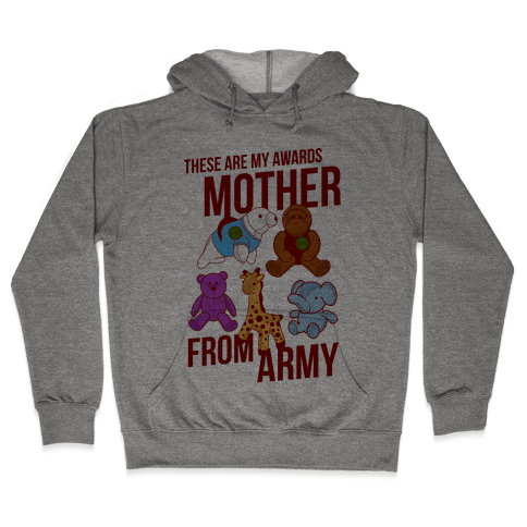 These Are My Awards, Mother Hooded Sweatshirt