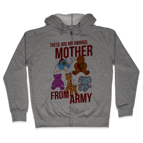 These Are My Awards, Mother Zip Hoodie