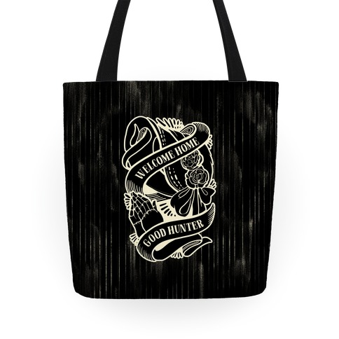 Welcome Home Good Hunter Tote