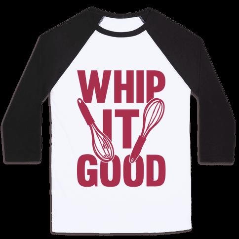 Whip It Good Baseball Tee