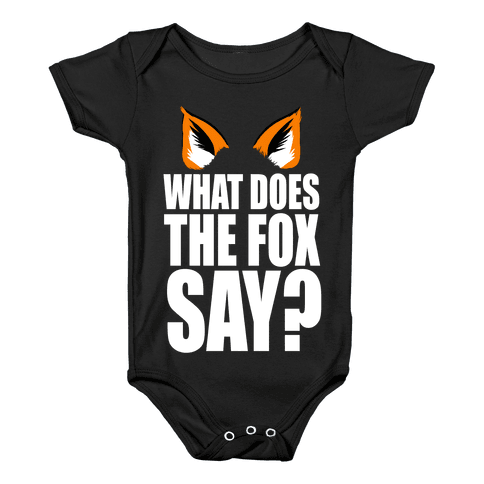 What Does the Fox Say? Baby Onesy