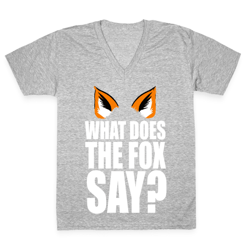 What Does the Fox Say? V-Neck Tee Shirt