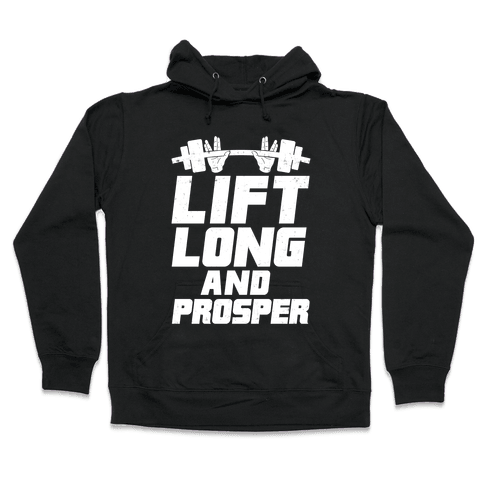 Lift Long and Prosper Hooded Sweatshirt