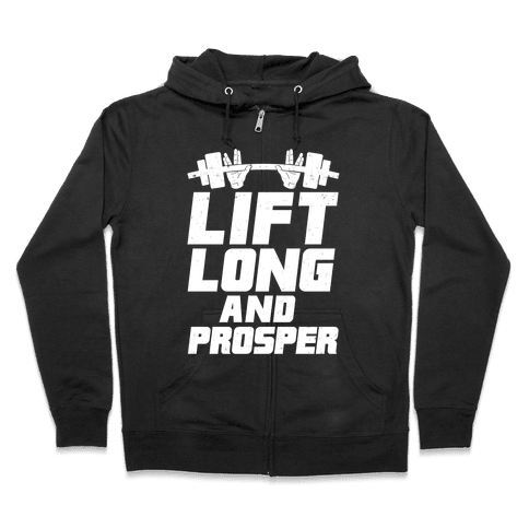 Lift Long and Prosper Zip Hoodie