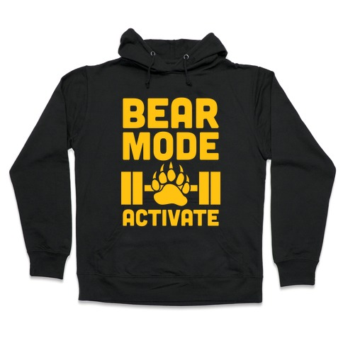 finest selection a44bc 4cad1 Bear Mode Activate Hoodie | LookHUMAN