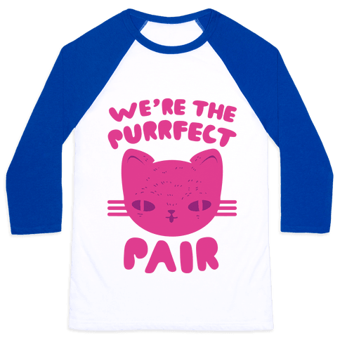 We're The Purrfect Pair (Pink Cat) Baseball Tee