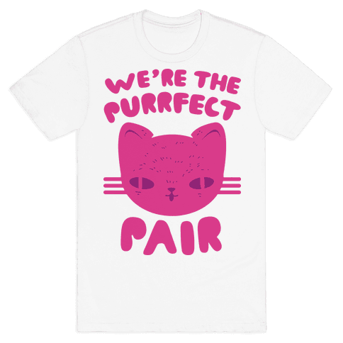 We're The Purrfect Pair (Pink Cat) Mens T-Shirt