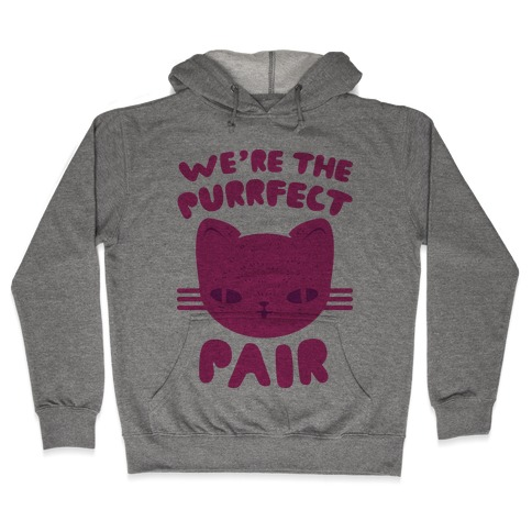 We're The Purrfect Pair (Pink Cat) Hooded Sweatshirt