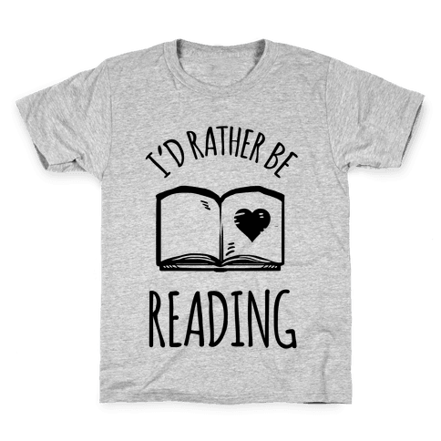 I'd Rather Be Reading Kids T-Shirt