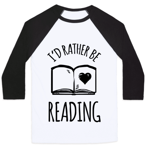 I'd Rather Be Reading Baseball Tee
