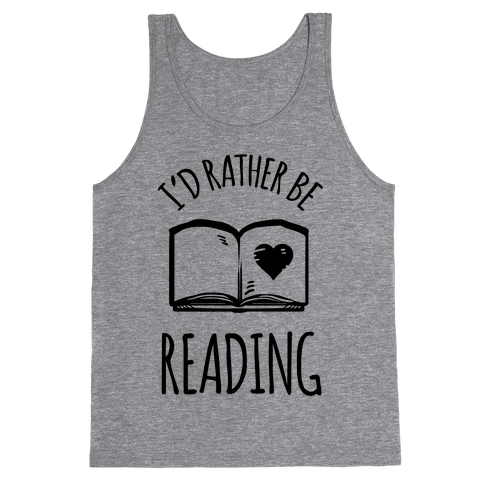 I'd Rather Be Reading Tank Top