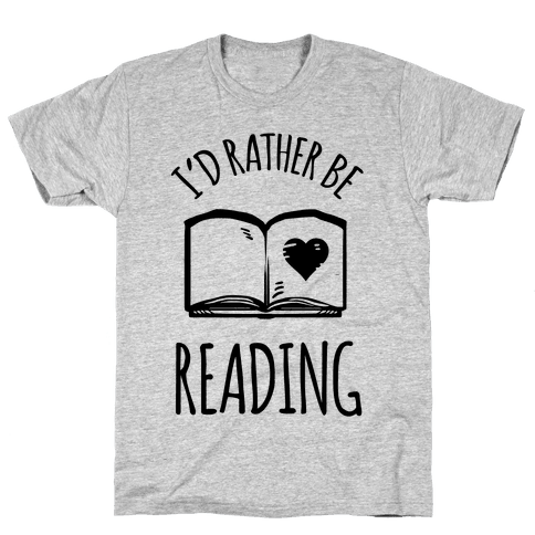 I'd Rather Be Reading Mens T-Shirt