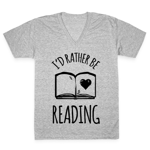 I'd Rather Be Reading V-Neck Tee Shirt