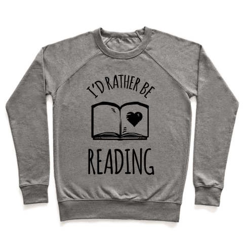 I'd Rather Be Reading Pullover