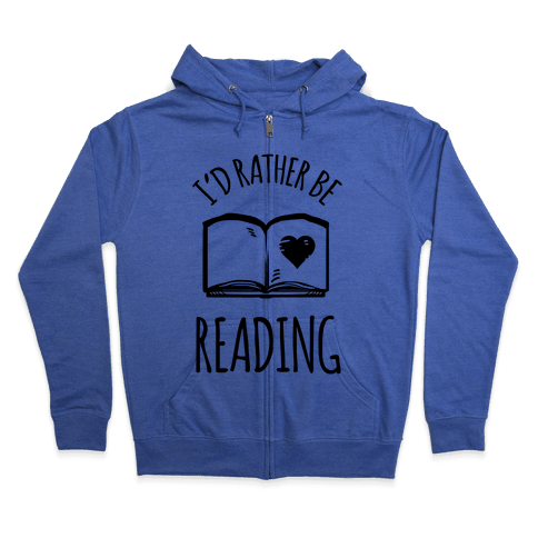 I'd Rather Be Reading Zip Hoodie