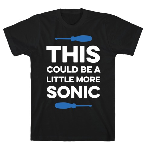 This Could Be A Little More Sonic T-Shirt