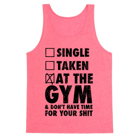 At The Gym & Don't Have Time For Your Shit Tank Top