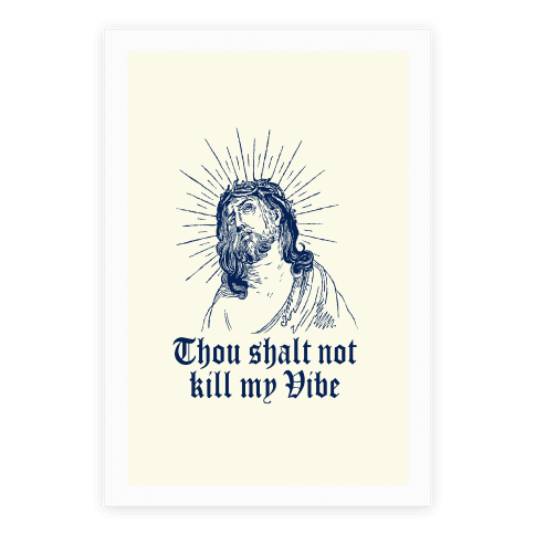 Thou Shalt Not Kill My Vibe Poster