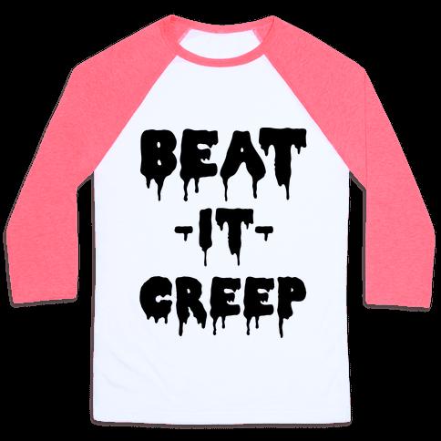 Beat It Creep Baseball Tee