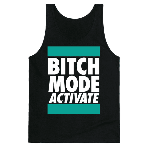 Bitch Mode Activate