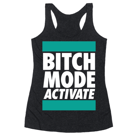 Bitch Mode Activate Racerback Tank Top