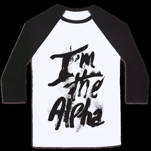 I'm The Alpha Baseball Tee