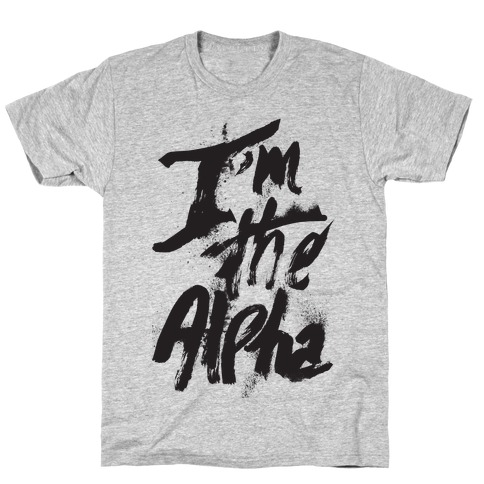 I'm The Alpha T-Shirt