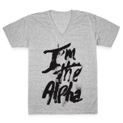 I'm The Alpha V-Neck Tee Shirt