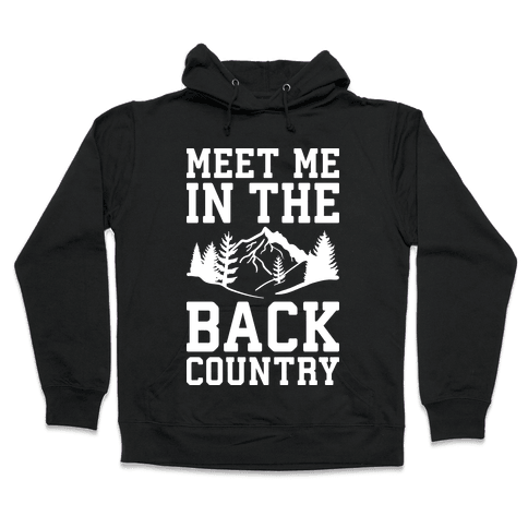 Meet Me In The Backcountry Hooded Sweatshirt
