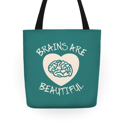 Brains Are Beautiful Tote