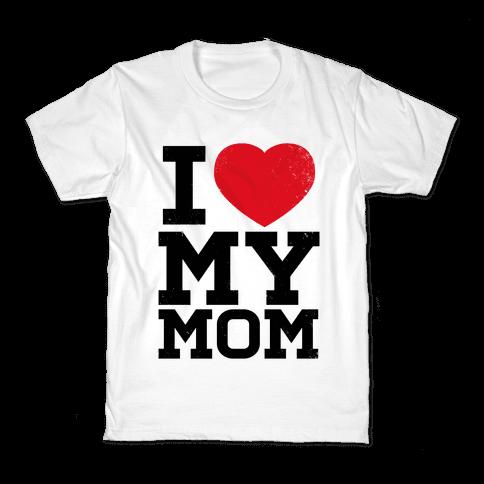 I Heart My Mom Kids T-Shirt