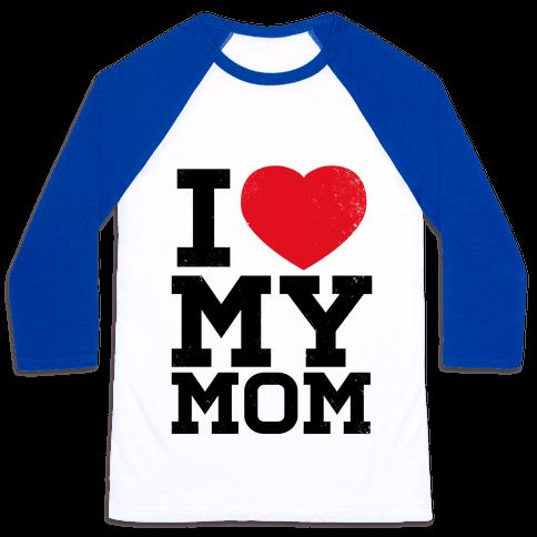 I Heart My Mom Baseball Tee