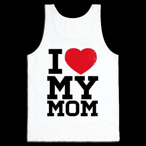 I Heart My Mom Tank Top