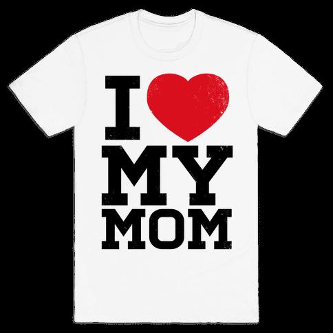 I Heart My Mom Mens T-Shirt