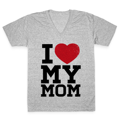 I Heart My Mom V-Neck Tee Shirt