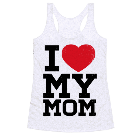 I Heart My Mom Racerback Tank Top