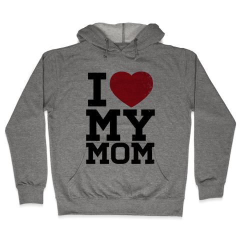 I Heart My Mom Hooded Sweatshirt