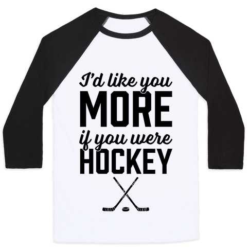 I'd Like You More If You Were Hockey