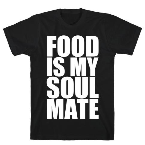 Food Is My Soulmate Mens T-Shirt