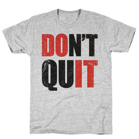 Don't Quit (Do It) Mens T-Shirt