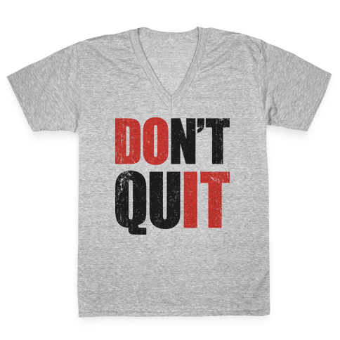 Don't Quit (Do It) V-Neck Tee Shirt