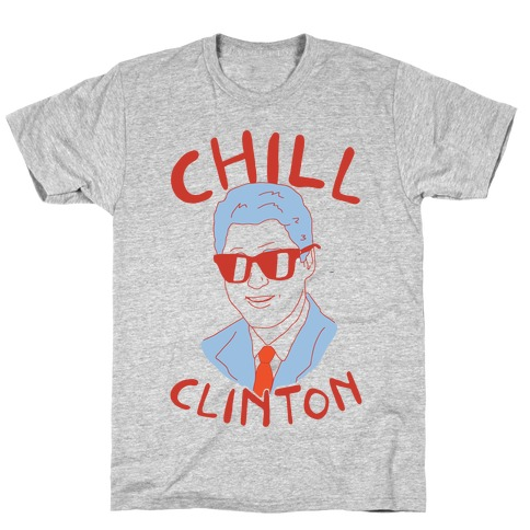 Chill Clinton T-Shirt