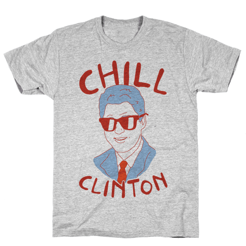 Chill Clinton Mens T-Shirt