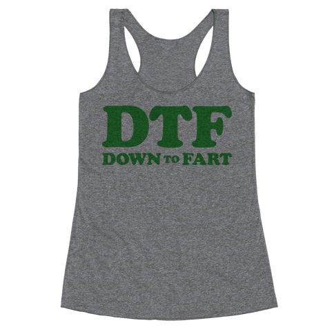 Down To Fart Racerback Tank Top