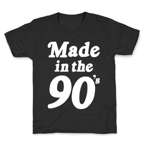 Made In The 90's Kids T-Shirt